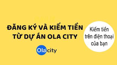 Hướng dẫn kiếm tiền với OLA CITY