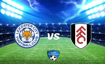 مشاهدة مباراة فولهام وليستر سيتي بث مباشر اليوم 3-2-2021 في الدوري الإنجليزي.