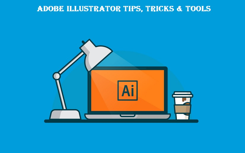 Adobe Illustrator Tips, Tricks and Tools