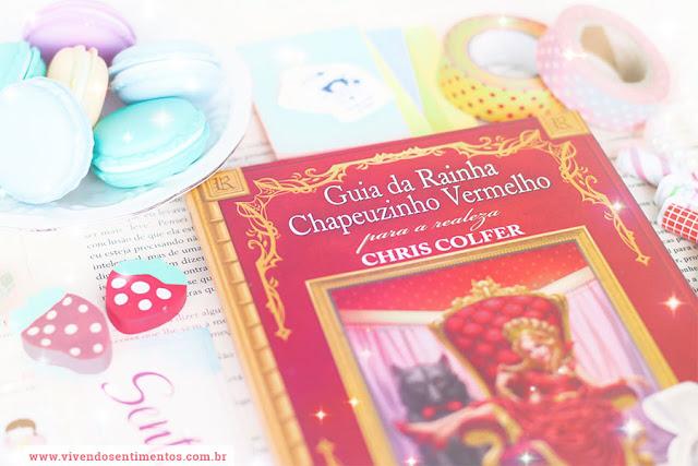 Guia da Rainha Chapeuzinho Vermelho para a Realeza - Chris Colfer