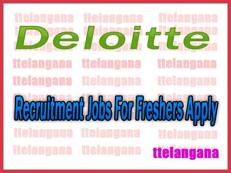 Deloitte Recruitment Jobs For Freshers Apply