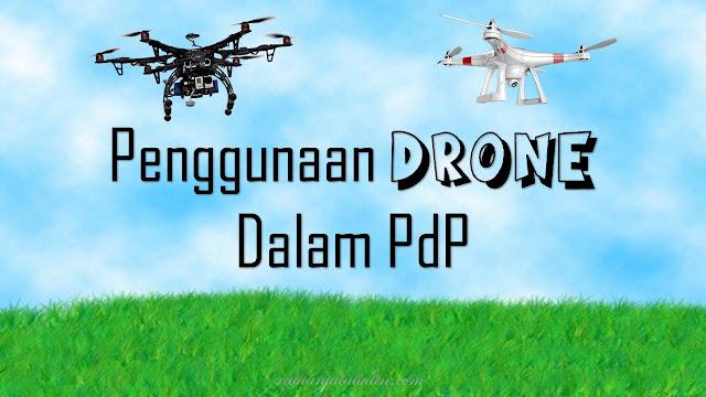 Penggunaan Drone Dalam PdP