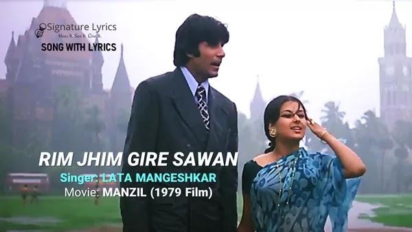 Rim Jhim Gire Sawan Lyrics (Female) - Lata Mangeshkar   MANZIL