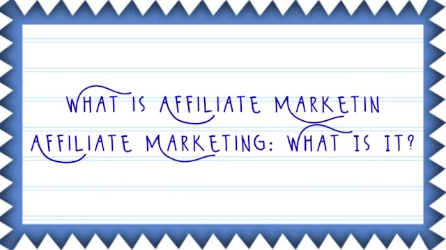 What is Affiliate Marketin | Affiliate Marketing: What Is It?