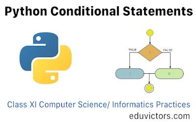 CBSE Class 11 - Python Conditional Statements - Computer Science/ Informatics Practices (#class11InformaticsPractices)(#class11ComputerScience)(#python)(#eduvictors)