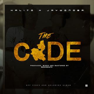 MUSIC: Kalito x Jaywonder – The Code
