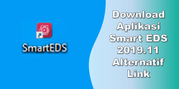 Download Aplikasi Smart EDS 2019.11 Alternatif Link