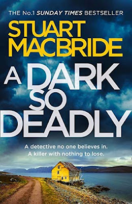 A Dark So Deadly by Stuart MacBride book cover