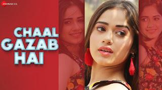 Chaal Gazab Hai Lyrics | Pawni  Pandey | Prince Yadav