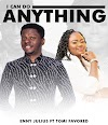 [Music + Video] I Can Do Anything  - Enny Julius Feat Tomi Favored