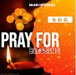 Music - S O G - PRAY FOR BLESSING