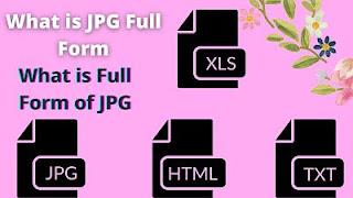 JPG Full Form| JPG Full Form | What is JPG?