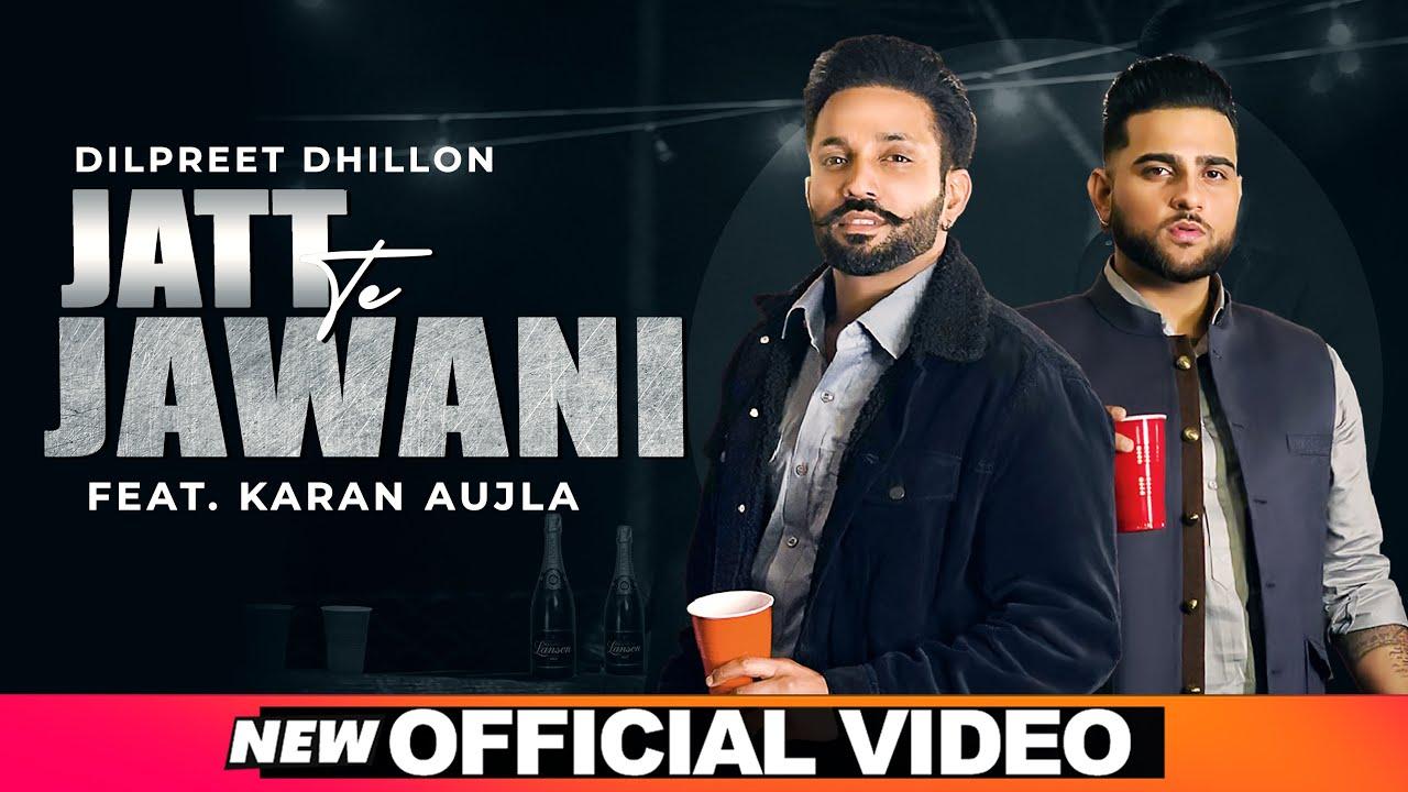 Jatt Te Jawani Lyrics Dilpreet Dhillon X Karan Aujla