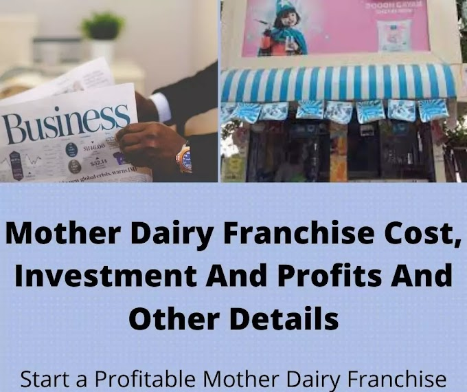 Mother Dairy Franchise Startup Cost, Investment And Profit