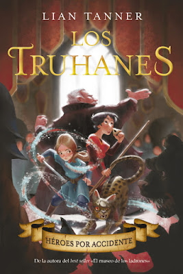 LIBRO - LOS TRUHANES #1 Héroes por accidente Lian Tanner Accidental Heroes (The Rogues #1)  (Anaya - 17 Enero 2019)  COMPRAR ESTE LIBRO