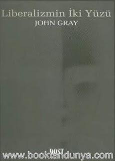 John Gray - Liberalizmin iki Yüzü