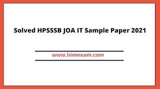 Solved HPSSSB JOA IT Sample Paper 2021
