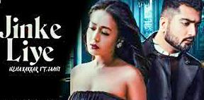 Jinke Liye song lyric- Neha Karkar / singerlyric.com