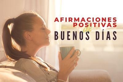 afirmaciones positivas de buenos dias