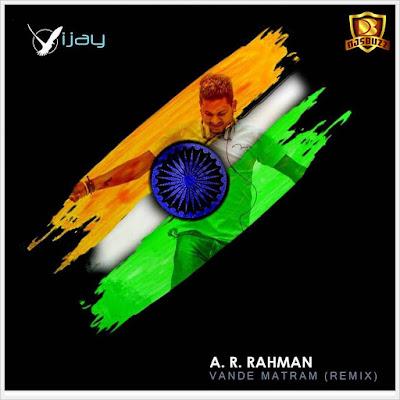 A R Rehman – Vande Mataram – Deejay Vijay Remix