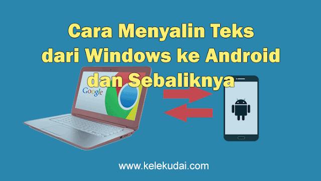 Cara Menyalin Teks dari Windows ke Android dan Sebaliknya