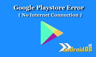 Google Playstore Tidak Bisa Digunakan (No Internet Connection)