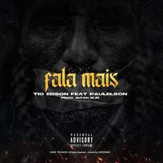 Tio Edson feat Paulelson - Fala Mais (Rap)  (2019) Download  baixar Gratis Baixar Mp3 Novas Musicas  (2019)
