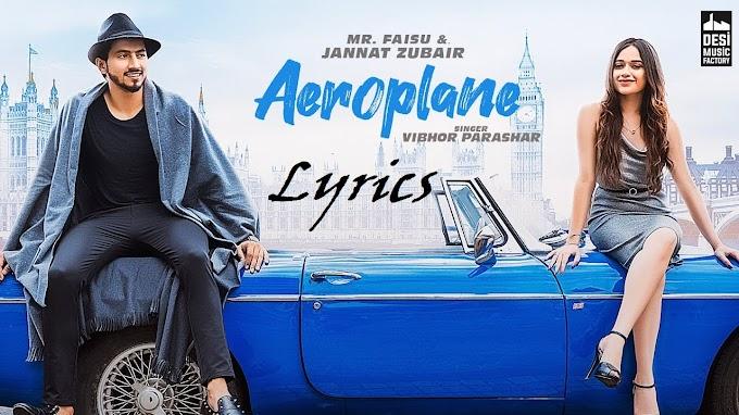 Aeroplane Song lyrics in Hindi - Mr. Faisu -  Jannat Zubair - Rahmani - Vibhor Parashar