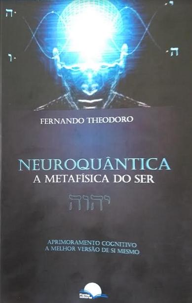 Livro Neuroquântica, A Metafísica do Ser