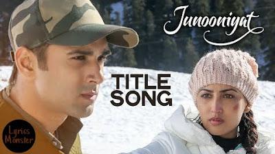 Junooniyat Song Lyrics Video – Title Song | Falak Shabir