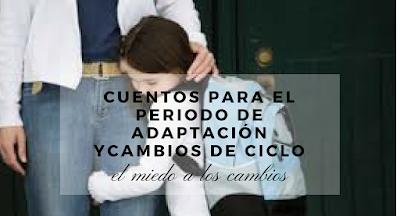 http://www.padresayudandoapadres.es/cuentos-periodo-adaptacion-escolar-cambios-de-ciclo/?utm_campaign=shareaholic&utm_medium=facebook&utm_source=socialnetwork