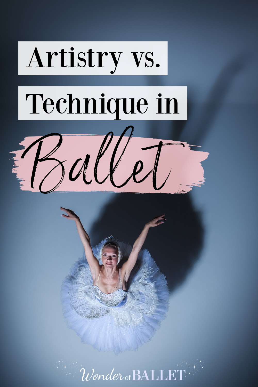 Ballerina dancing Swan Lake. Text says: Artistry vs. Technique in Ballet