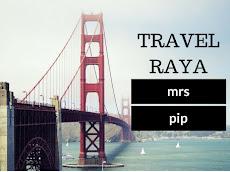 Travel raya Mrs Pip