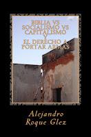 Biblia vs Socialismo vs Capitalismo y El derecho a portar armas en Alejandro's Libros.