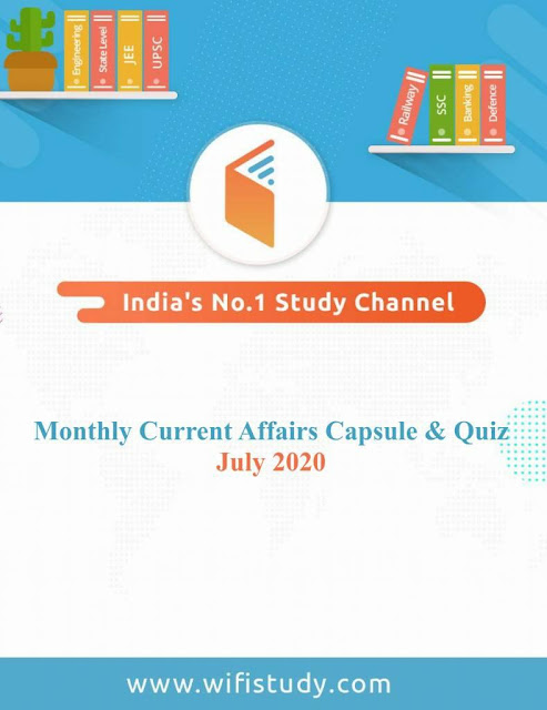 Monthly Current Affairs Capsule & Quiz (July 2020): for all Competitive Exam