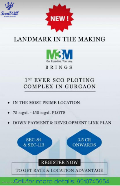 M3M Introducing SCO, M3M New launch sector 84 gurgaon, M3M Dwarka expressway 84 113 gurgaon, M3M Shop cum office gurgaon, M3M BEST BOOKING SCO COMPLEX, m3m commercial plot sector 84 and 113 gurgaon, M3M Commercial plots 100 sqyds, M3M SCO STARTS 3.7CR, m3m sco sec 84 Dwarka expressway, M3M Dwarka expressway gurgaon sco
