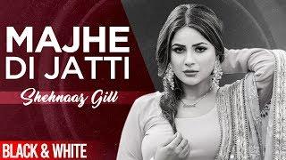 Majhe Di Jatti Lyrics - Kanwar Chahal | Shehnaz Gill