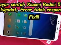 2 Cara Memperbaiki Layar Sentuh Xiaomi Redmi 5 Plus Vince Macet, Touch Screen Ngadat (Freeze)