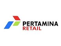 Lowongan Kerja PT Pertamina Retail Maret 2021