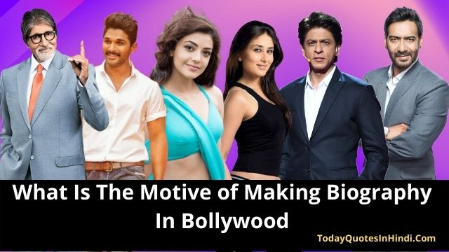What-Is-The-Motive-of-Making-Biography-In-Bollywood