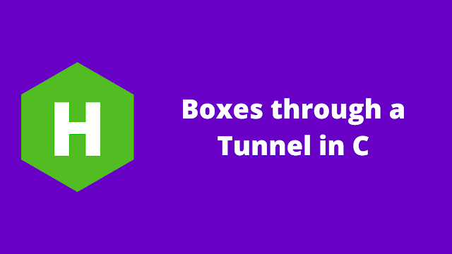 HackerRank Boxes through a Tunnel in c problem solution