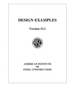 American Institute of Steel Construction Design Examples (Version 13)