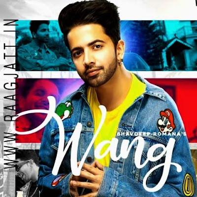 Wang by Bhavdeep Romana lyrics