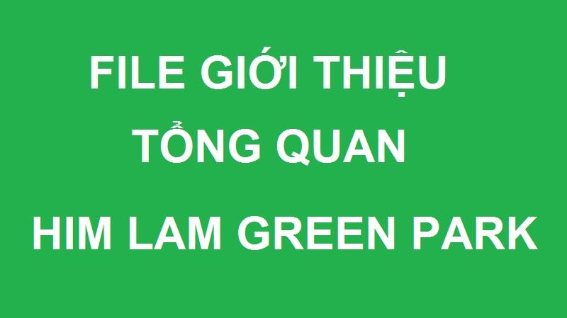 File giới thiệu tổng quan dự án Him Lam Green Park