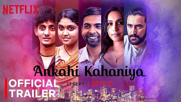 Ankahi Kahaniya Web Series on OTT platform Netflix - Here is the Netflix Ankahi Kahaniya wiki, Full Star-Cast and crew, Release Date, Promos, story, Character.
