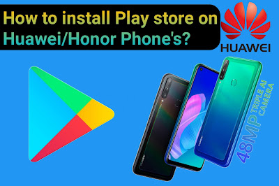 How to install Google Play on Huawei and Honor 2020
