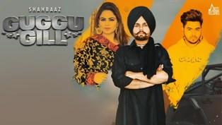 Guggu Gill Lyrics - Shahbaaz & Gurlez Akhtar
