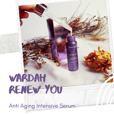 Review Wardah Renew You Anti Aging Intensive Serum