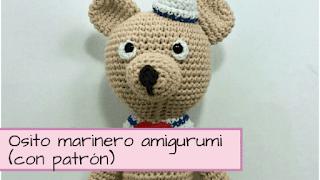 http://aramelaartesanias.blogspot.com.ar/2017/07/patron-amigurumi-osito-marinero.html
