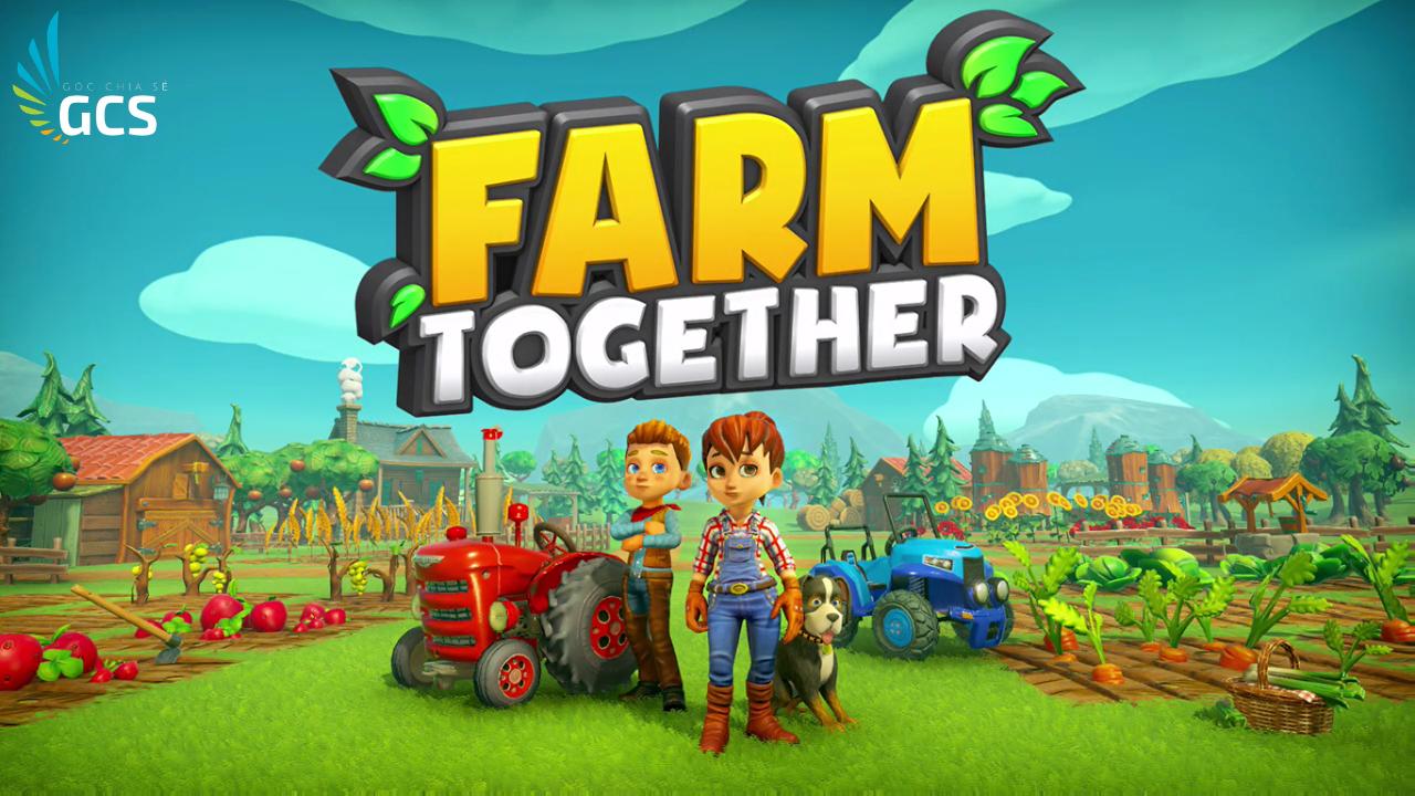 Farm Together 06.2019 - Hướng Dẫn Tải Và Chơi Online